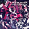 JAZZ ONNLY LIVES TWICE/Kay Nakayama.JPG