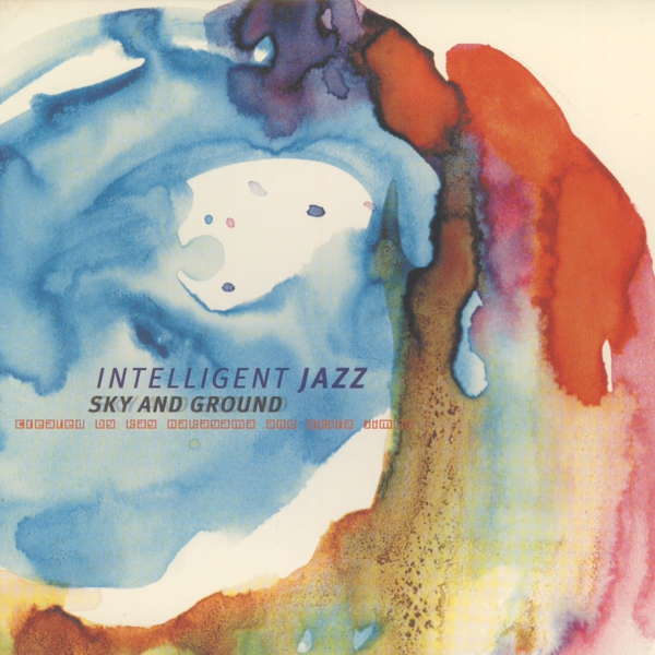 SKY AND GROUND/INTELLIGENT JAZZ.JPG