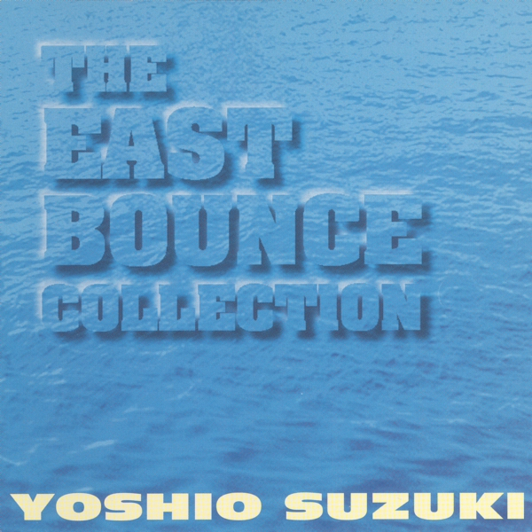 THE EAST BOUNCE COLLECTION/Yoshio Suzuki.JPG
